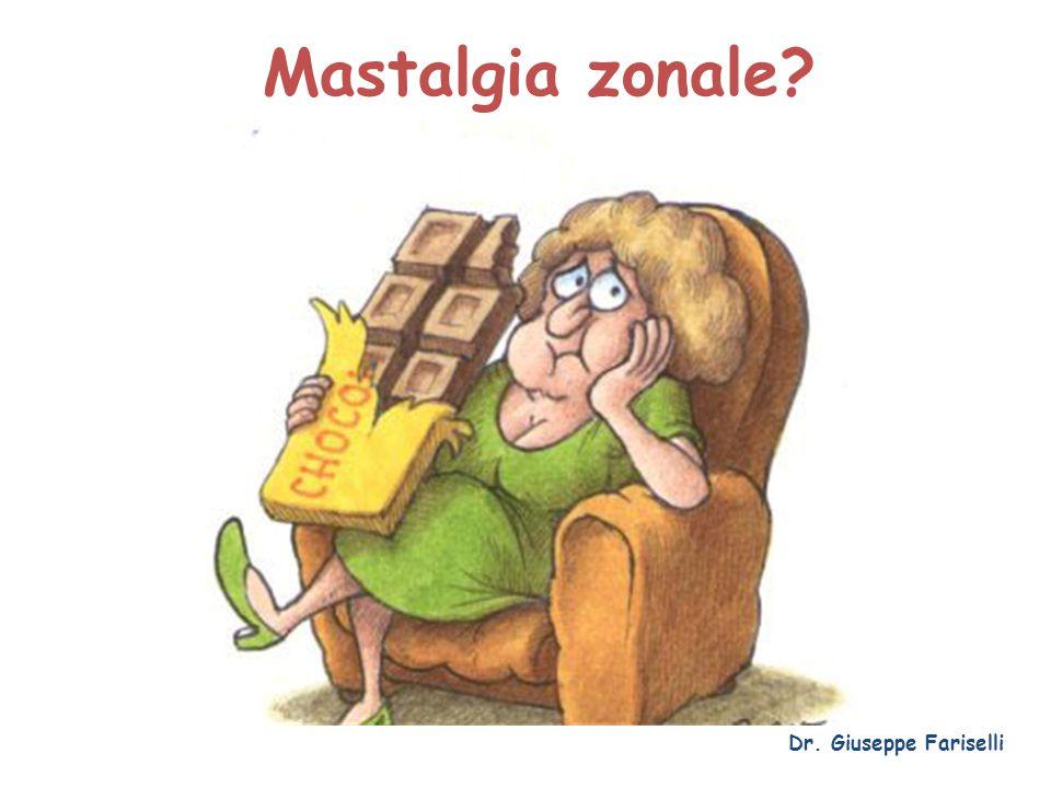 Mastalgia zonale? Dr. Giuseppe Fariselli