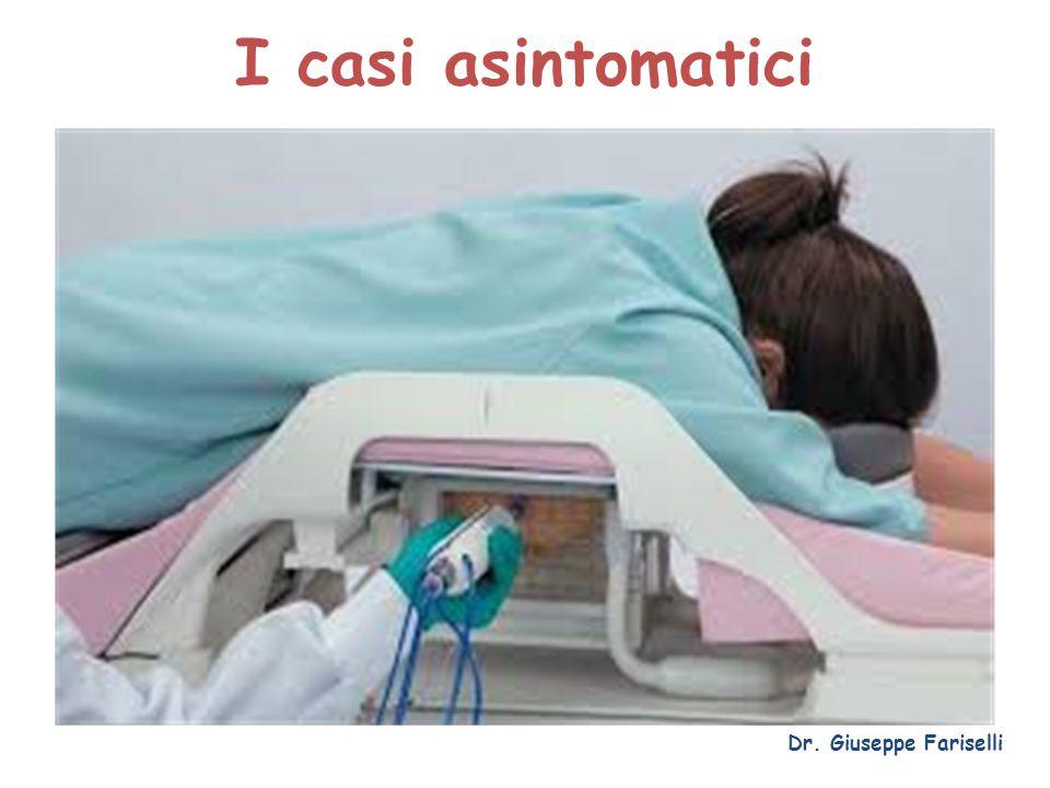 I casi asintomatici Dr. Giuseppe Fariselli