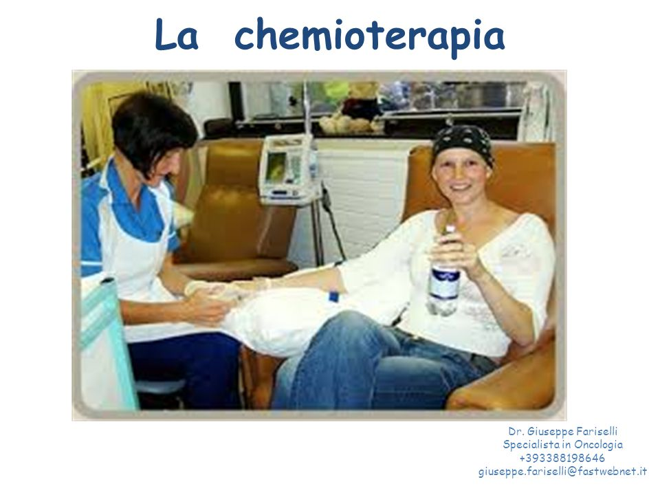 La chemioterapia Dr. Giuseppe Fariselli Specialista in Oncologia +393388198646 giuseppe.fariselli@fastwebnet.it