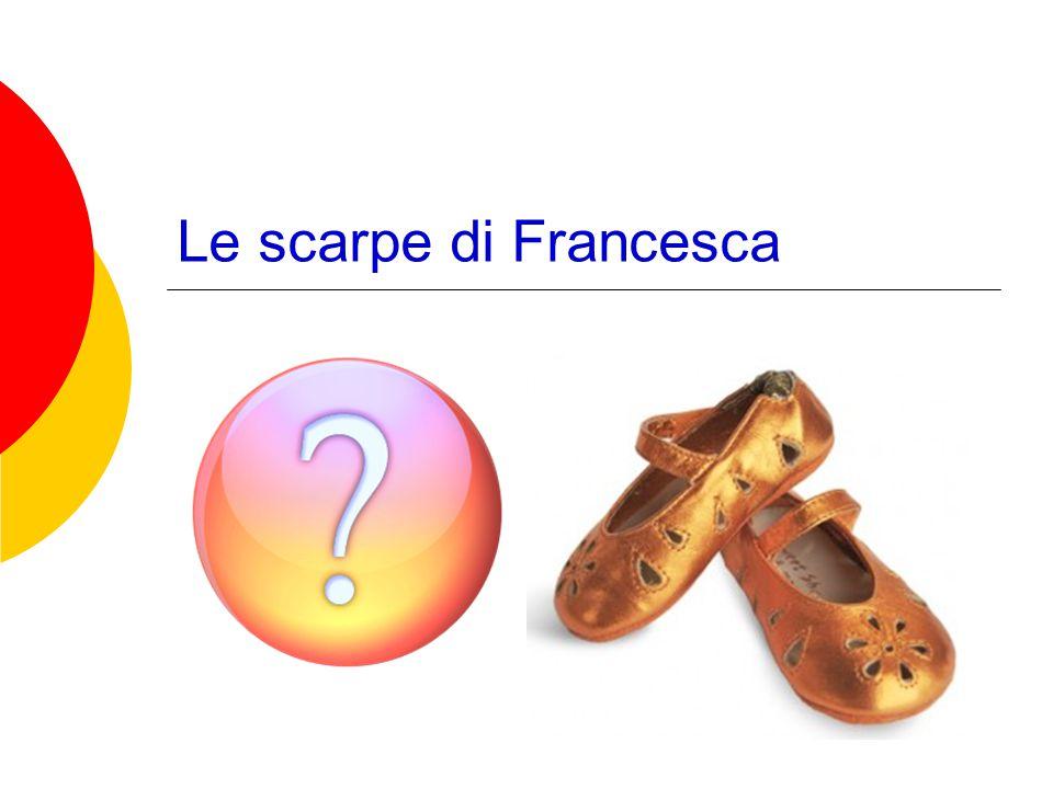 Le scarpe di Francesca