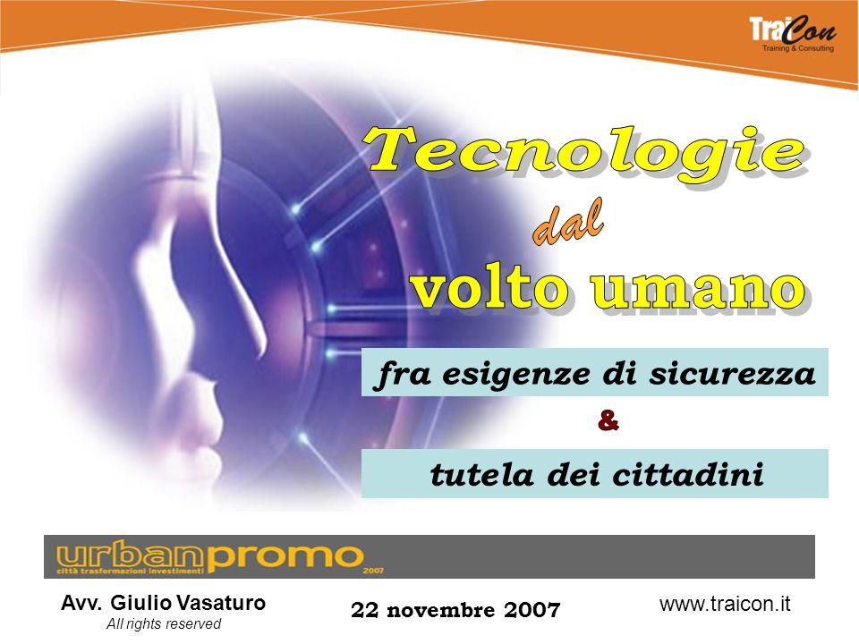 Avv. Giulio Vasaturo All rights reserved 22 novembre 2007 www.traicon.it fra esigenze di sicurezza tutela dei cittadini