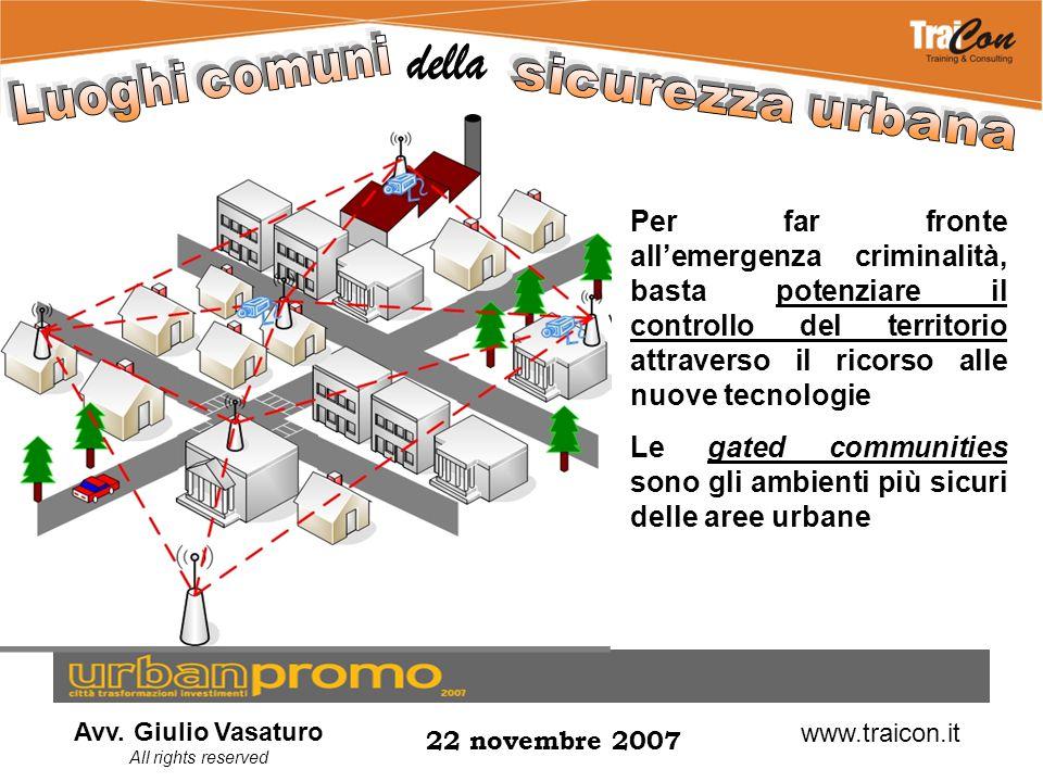 Avv. Giulio Vasaturo All rights reserved 22 novembre 2007 www.traicon.it Per far fronte all'emergenza criminalità, basta potenziare il controllo del t