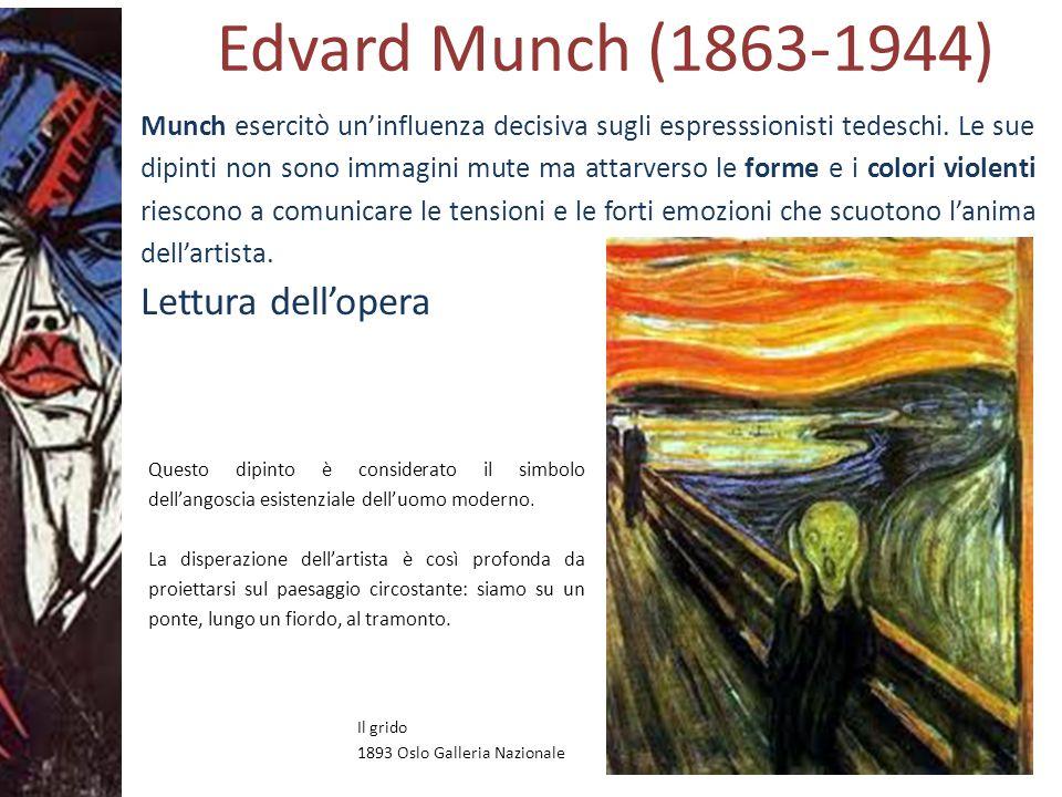 Prof.ssa Zaira CHIAESE Edvard Munch (1863-1944) Lettura dell'opera Il grido 1893 Oslo Galleria Nazionale Questo dipinto è considerato il simbolo dell'angoscia esistenziale dell'uomo moderno.