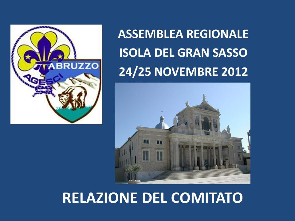 RELAZIONE DEL COMITATO ASSEMBLEA REGIONALE ISOLA DEL GRAN SASSO 24/25 NOVEMBRE 2012