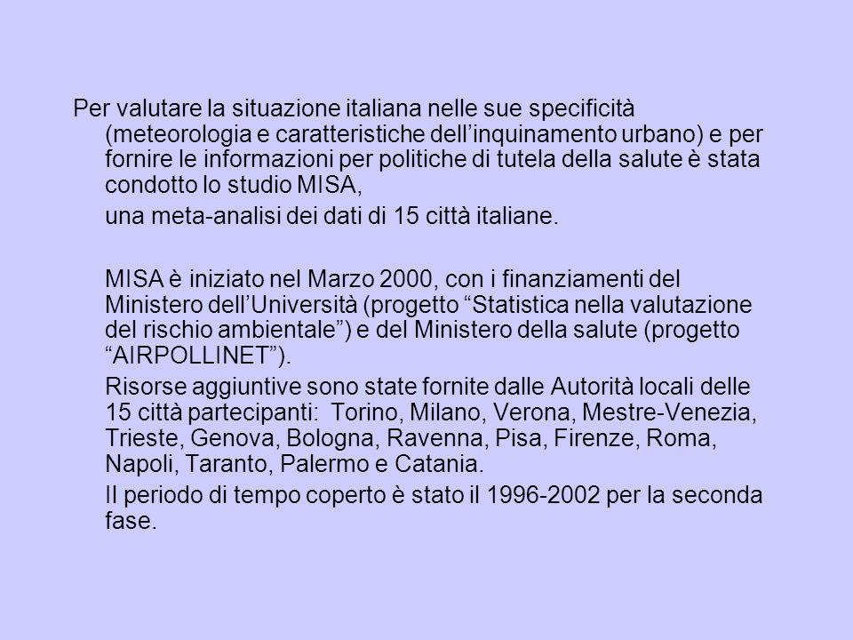 Per valutare la situazione italiana nelle sue specificità (meteorologia e caratteristiche dell'inquinamento urbano) e per fornire le informazioni per