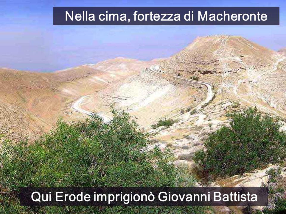 Qui Erode imprigionò Giovanni Battista Nella cima, fortezza di Macheronte