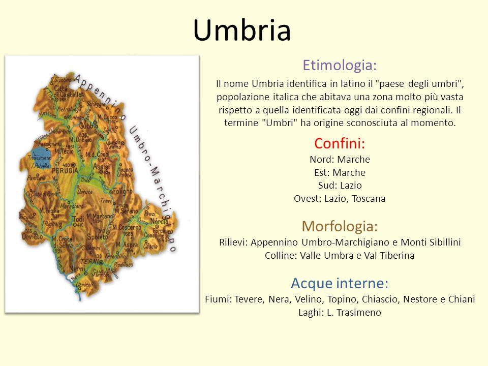 Umbria Etimologia: Il nome Umbria identifica in latino il