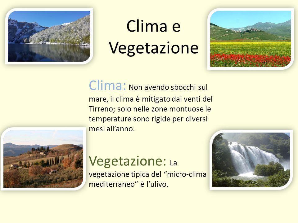 Clima e Vegetazione Clima: Non avendo sbocchi sul mare, il clima è mitigato dai venti del Tirreno; solo nelle zone montuose le temperature sono rigide