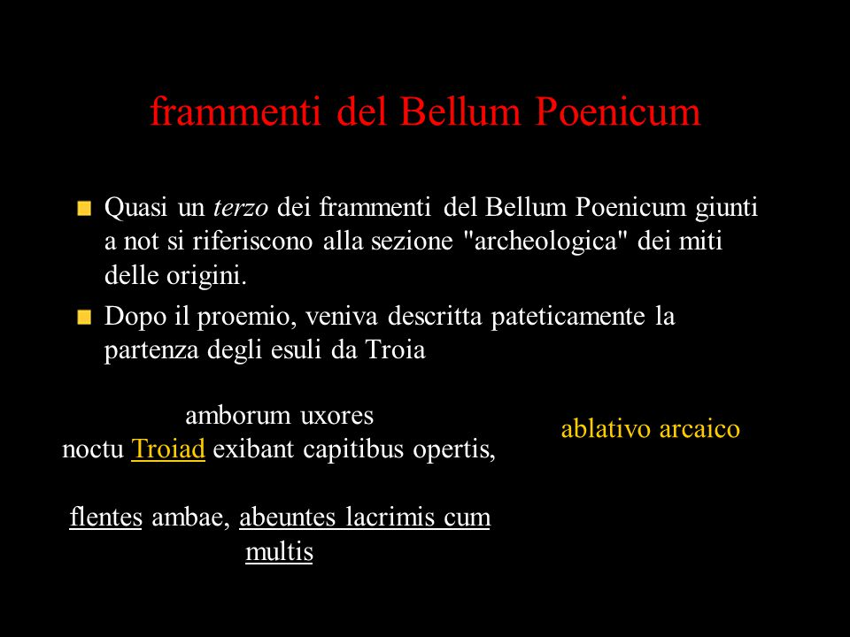 frammenti del Bellum Poenicum Quasi un terzo dei frammenti del Bellum Poenicum giunti a not si riferiscono alla sezione