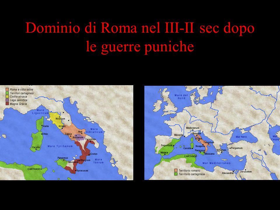Dominio di Roma nel III-II sec dopo le guerre puniche