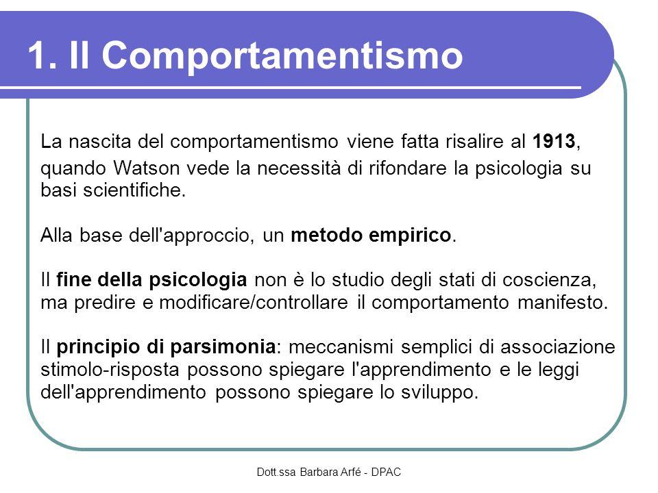 La nascita del comportamentismo viene fatta risalire al 1913, quando Watson vede la necessità di rifondare la psicologia su basi scientifiche.