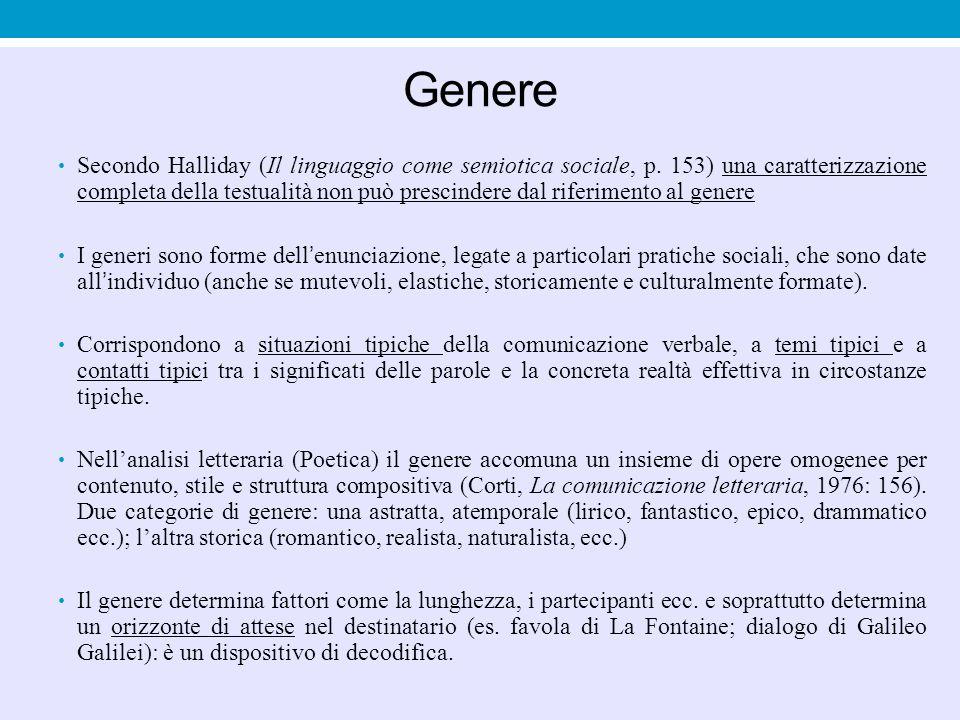 Genere Secondo Halliday (Il linguaggio come semiotica sociale, p. 153) una caratterizzazione completa della testualità non può prescindere dal riferim