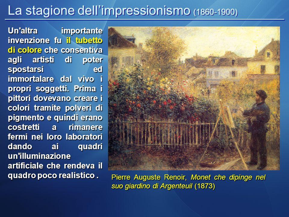 La stagione dell'impressionismo (1860-1900) Pierre Auguste Renoir, Monet che dipinge nel suo giardino di Argenteuil (1873) Un altra importante invenzione fu il tubetto di colore che consentiva agli artisti di poter spostarsi ed immortalare dal vivo i propri soggetti.