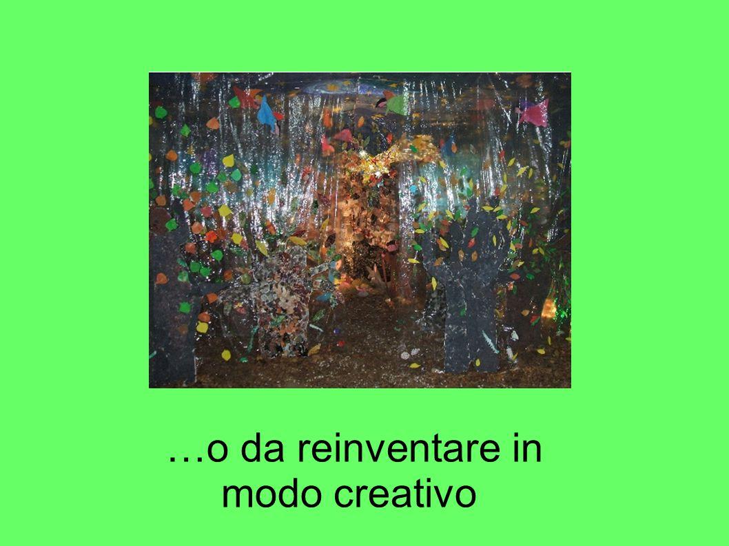 …o da reinventare in modo creativo