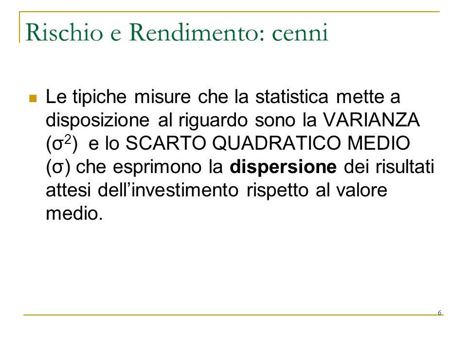 Le tipiche misure che la statistica mette a disposizione al riguardo sono la VARIANZA (σ 2 ) e lo SCARTO QUADRATICO MEDIO (σ) che esprimono la dispers
