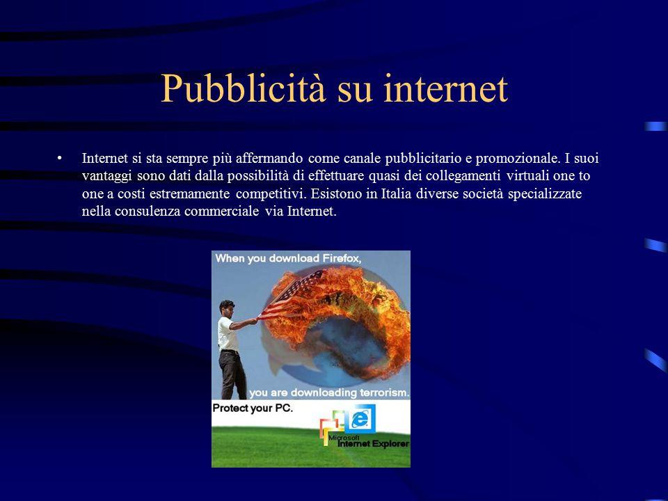 Pubblicità su internet Internet si sta sempre più affermando come canale pubblicitario e promozionale. I suoi vantaggi sono dati dalla possibilità di