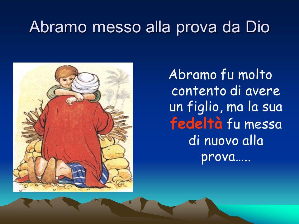 Il Dio delle Promesse Dio fa ad Abramo tante promesse: Gli darà una terra dove abitare perché Abramo era un nomade; Gli darà un figlio; Gli darà una discendenza numerosa.