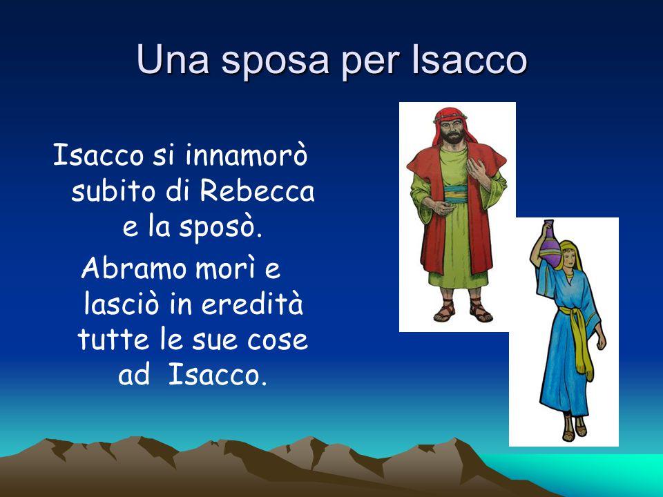 Per un piatto di lenticchie… Isacco e Rebecca ebbero due figli gemelli Esaù e Giacobbe.