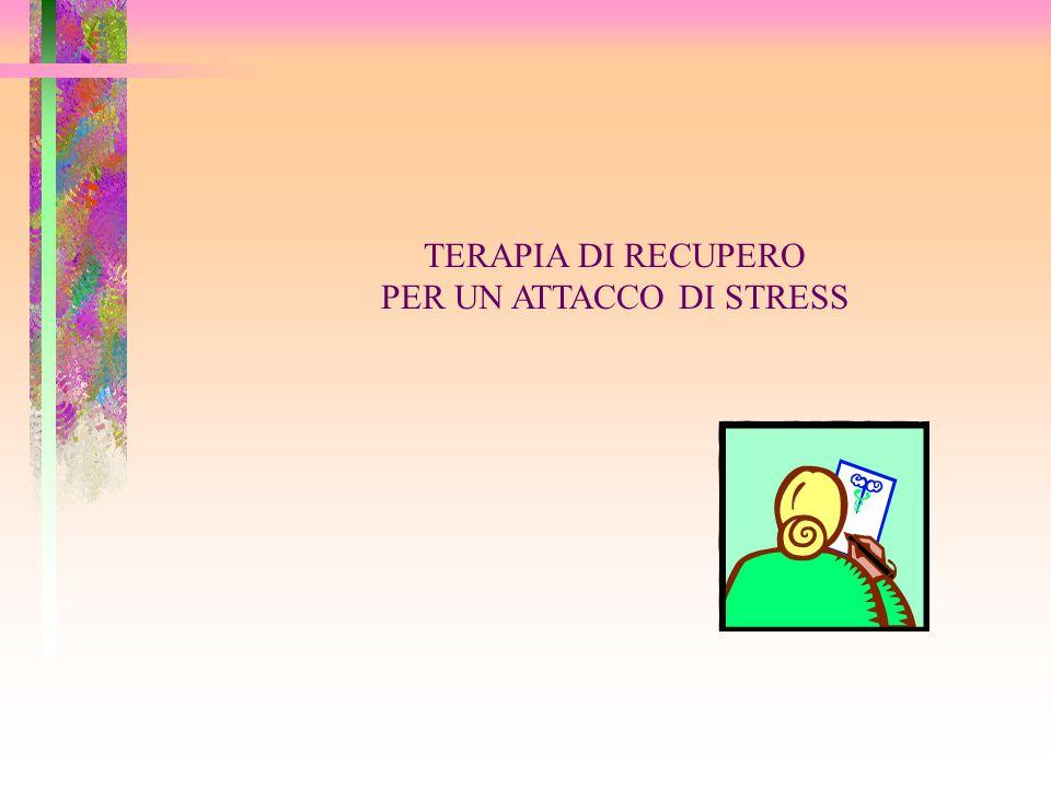 TERAPIA DI RECUPERO PER UN ATTACCO DI STRESS
