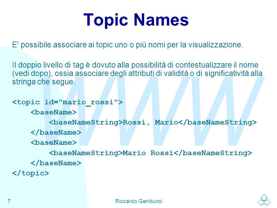 WWW Riccardo Genitlucci8 Tipizzazione La tipizzazione dei topic non è imposta, è il meccanismo essenziale mediante il quale utilizzare una ontologia preesistente.