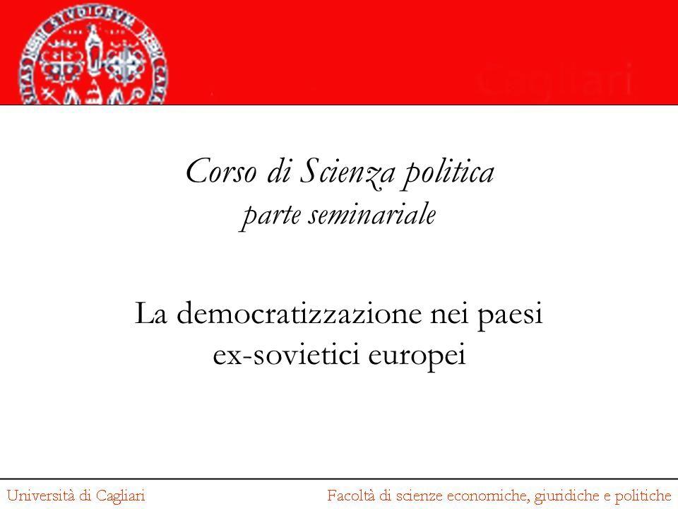 Corso di Scienza politica parte seminariale La democratizzazione nei paesi ex-sovietici europei