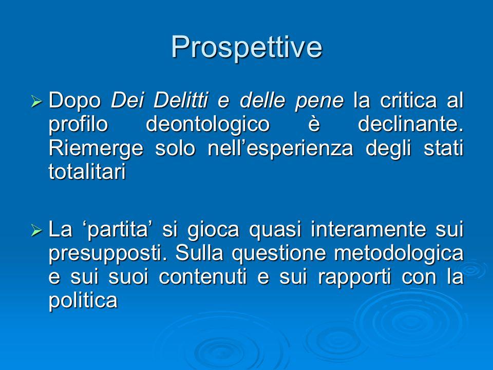 Prospettive  Dopo Dei Delitti e delle pene la critica al profilo deontologico è declinante.