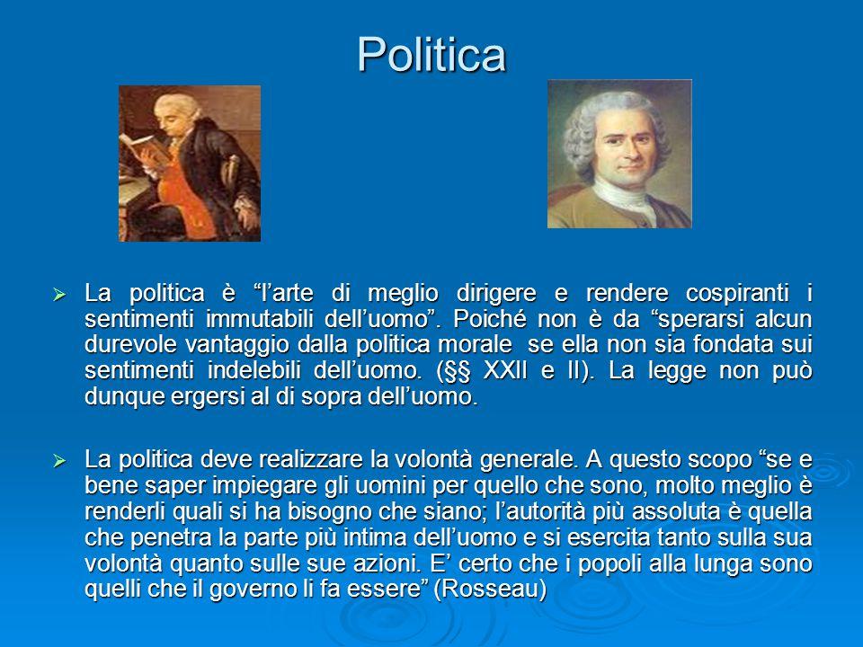 """Politica  La politica è """"l'arte di meglio dirigere e rendere cospiranti i sentimenti immutabili dell'uomo"""". Poiché non è da """"sperarsi alcun durevole"""