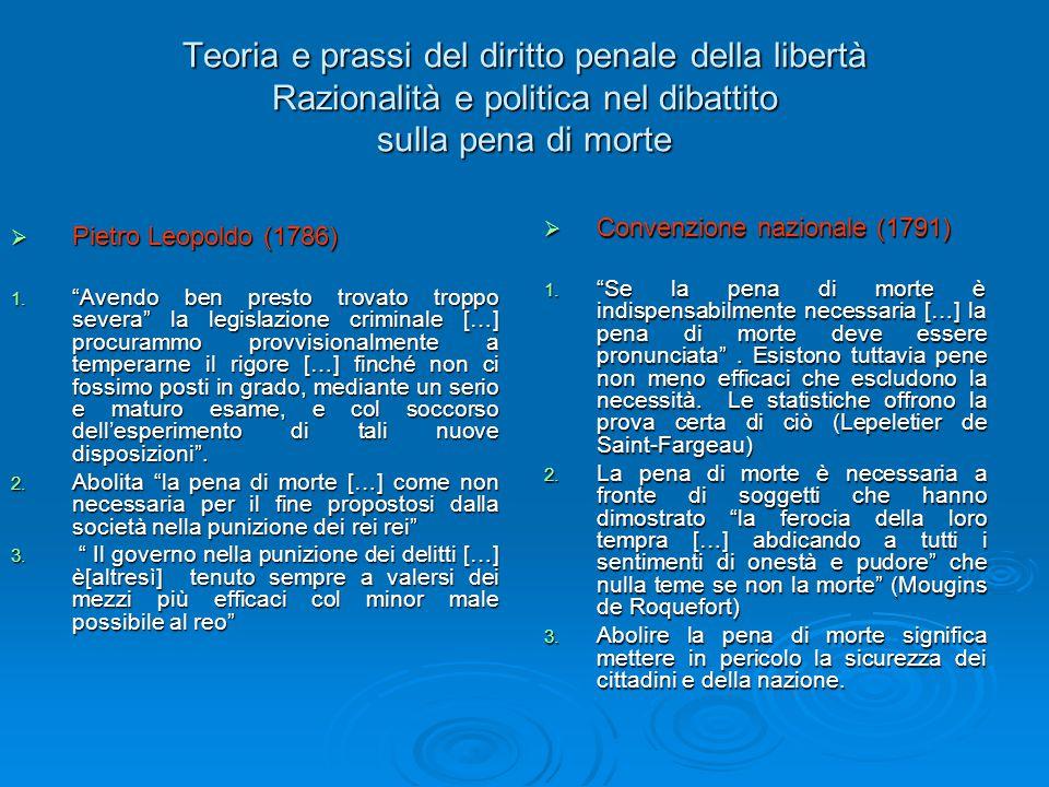 """Teoria e prassi del diritto penale della libertà Razionalità e politica nel dibattito sulla pena di morte  Pietro Leopoldo (1786) 1. """"Avendo ben pres"""