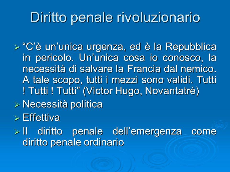 """Diritto penale rivoluzionario  """"C'è un'unica urgenza, ed è la Repubblica in pericolo. Un'unica cosa io conosco, la necessità di salvare la Francia da"""