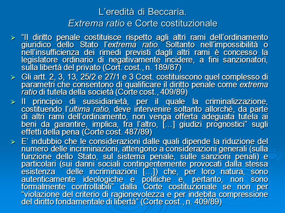 """L'eredità di Beccaria. Extrema ratio e Corte costituzionale  """"Il diritto penale costituisce rispetto agli altri rami dell'ordinamento giuridico dello"""
