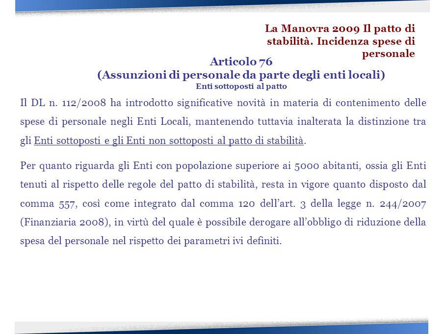 Il DL n. 112/2008 ha introdotto significative novità in materia di contenimento delle spese di personale negli Enti Locali, mantenendo tuttavia inalte