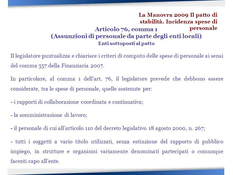 Il legislatore puntualizza e chiarisce i criteri di computo delle spese di personale ai sensi del comma 557 della Finanziaria 2007.
