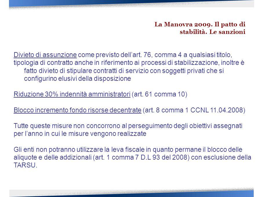 Divieto di assunzione come previsto dell'art. 76, comma 4 a qualsiasi titolo, tipologia di contratto anche in riferimento ai processi di stabilizzazio