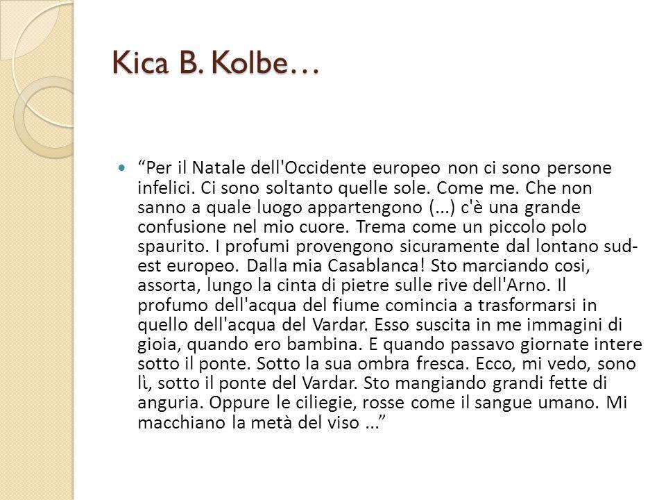 """Kica B. Kolbe… """"Per il Natale dell'Occidente europeo non ci sono persone infelici. Ci sono soltanto quelle sole. Come me. Che non sanno a quale luogo"""
