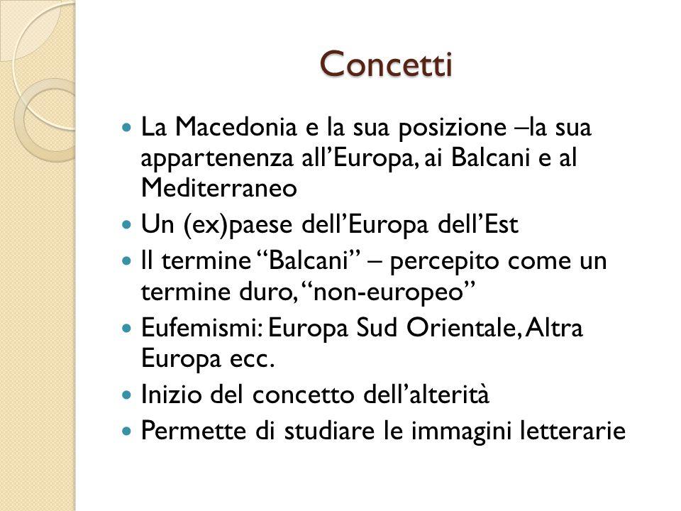 """Concetti La Macedonia e la sua posizione –la sua appartenenza all'Europa, ai Balcani e al Mediterraneo Un (ex)paese dell'Europa dell'Est ll termine """"B"""