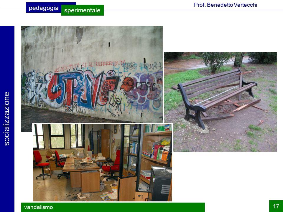 pedagogia sperimentale Prof. Benedetto Vertecchi socializzazione vandalismo