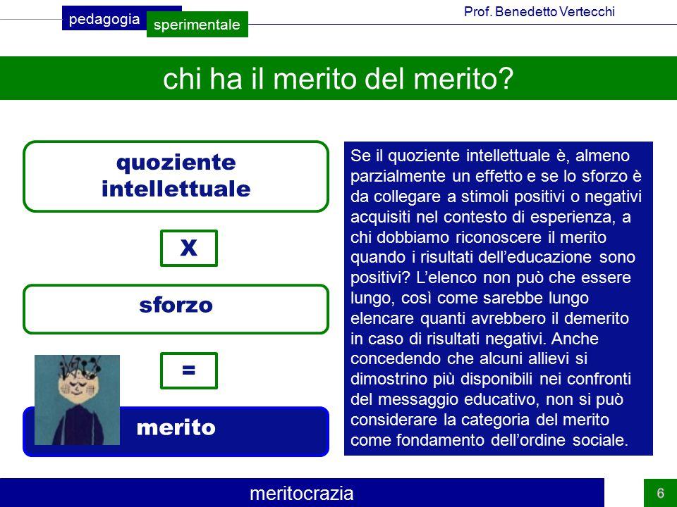 pedagogia sperimentale Prof.Benedetto Vertecchi meritocrazia chi ha il merito del merito.