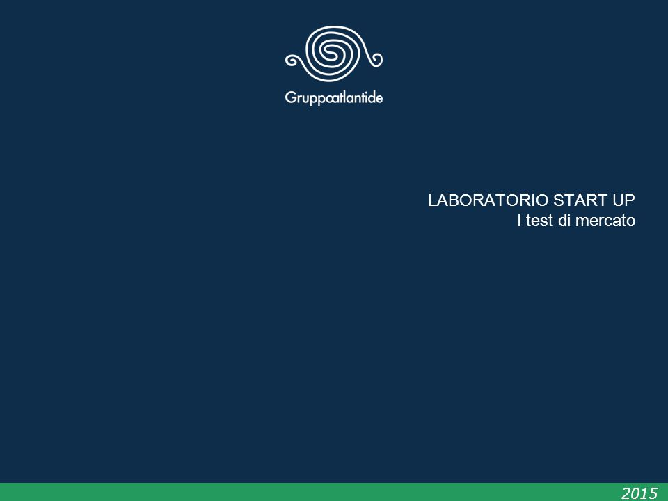 LABORATORIO START UP I test di mercato 2015