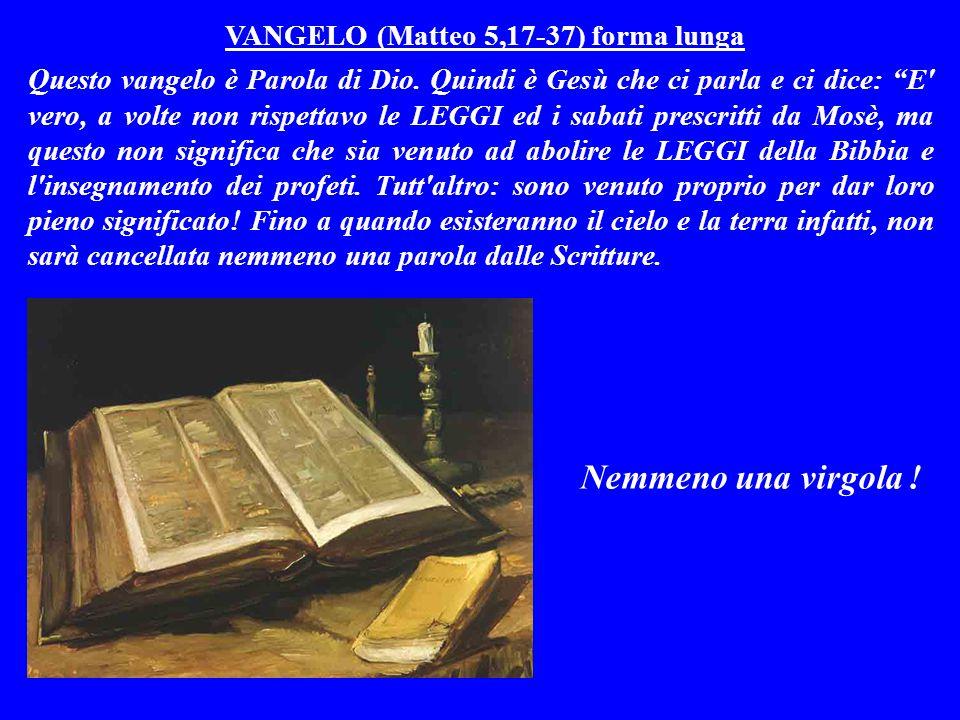VANGELO (Matteo 5,17-37) forma lunga Questo vangelo è Parola di Dio.