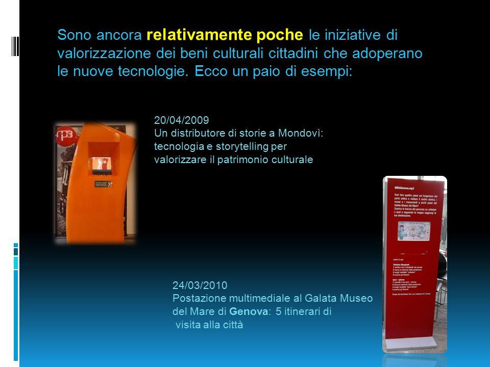 20/04/2009 Un distributore di storie a Mondovì: tecnologia e storytelling per valorizzare il patrimonio culturale Sono ancora relativamente poche le i