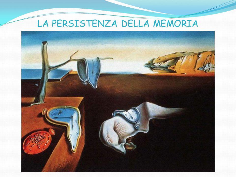 LA PERSISTENZA DELLA MEMORIA