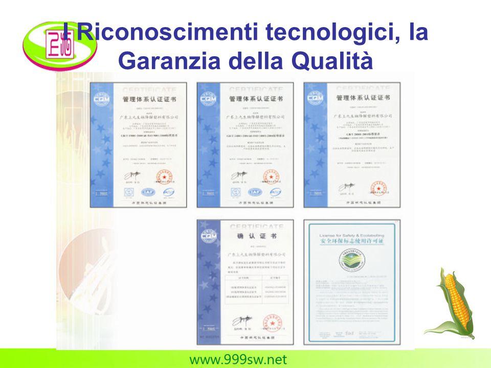 I Riconoscimenti tecnologici, la Garanzia della Qualità
