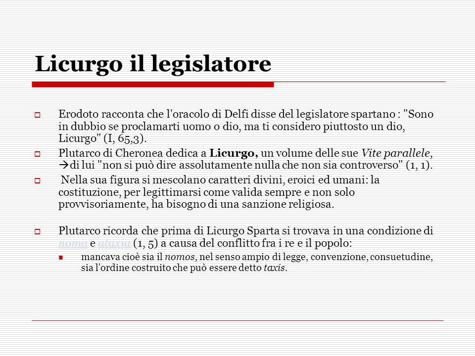 Licurgo il legislatore  Erodoto racconta che l'oracolo di Delfi disse del legislatore spartano :