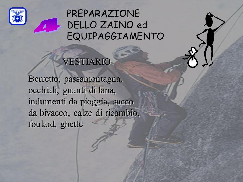 C0mmissione Interregionale Scuole di Alpinismo e Sci Alpinismo LPV PREPARAZIONE DELLO ZAINO ed EQUIPAGGIAMENTO VESTIARIO Berretto, passamontagna, occh