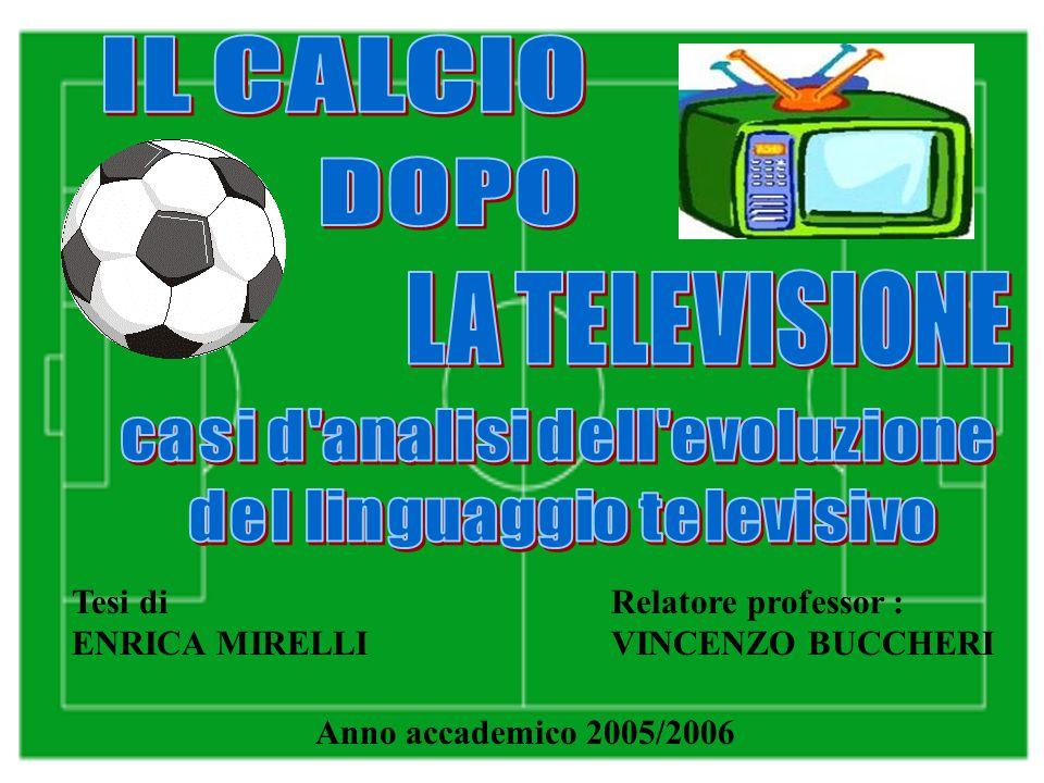 Tesi di ENRICA MIRELLI Relatore professor : VINCENZO BUCCHERI Anno accademico 2005/2006