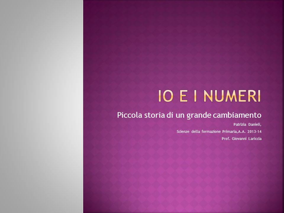 Piccola storia di un grande cambiamento Patrizia Danieli, Scienze della formazione Primaria,A.A.