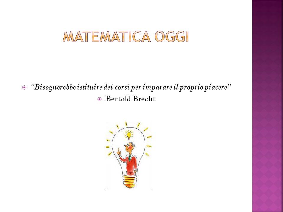  Bisognerebbe istituire dei corsi per imparare il proprio piacere  Bertold Brecht