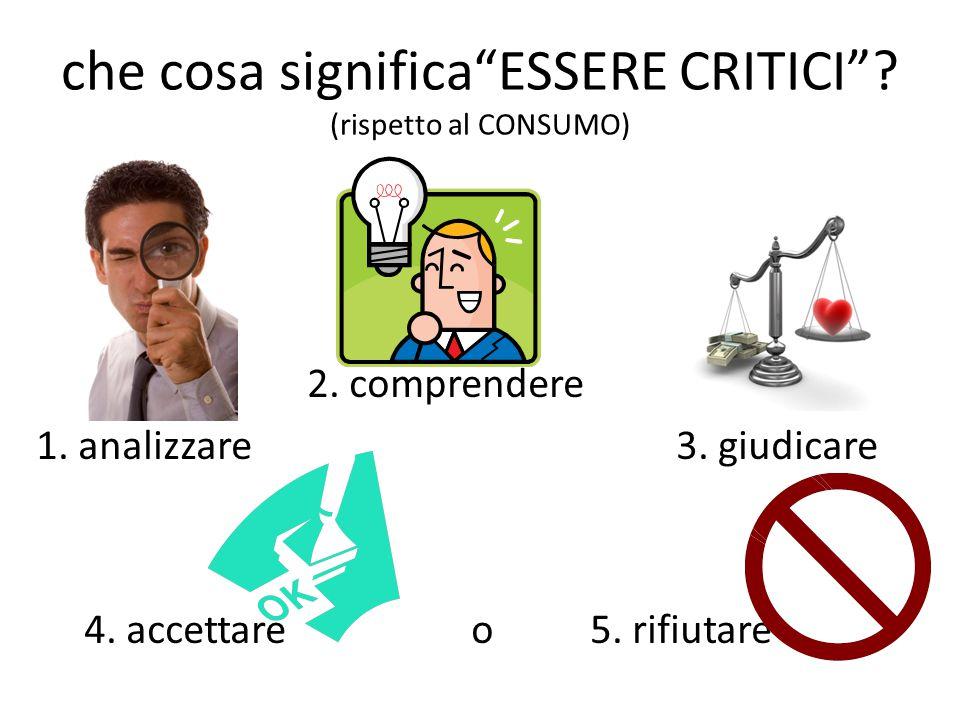 le caratteristiche delle diverse proposte di consumo, sulla base dei: criteri del consumo tradizionale principi del consumo etico