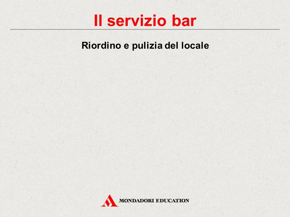 Il servizio bar Riordino e pulizia del locale