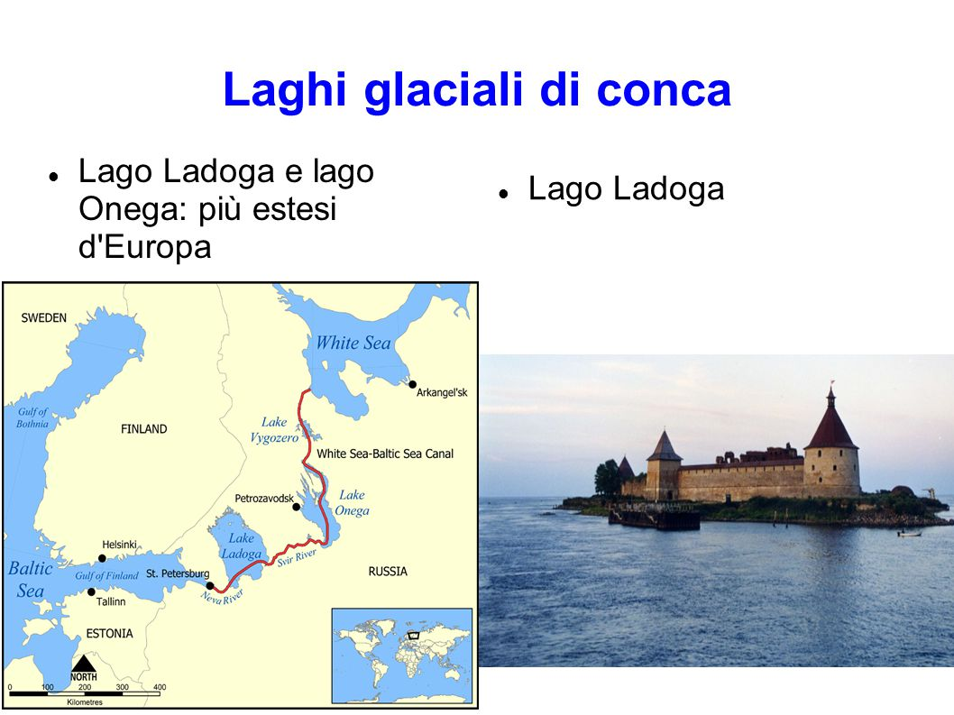 Laghi glaciali di conca Lago Ladoga e lago Onega: più estesi d Europa Lago Ladoga